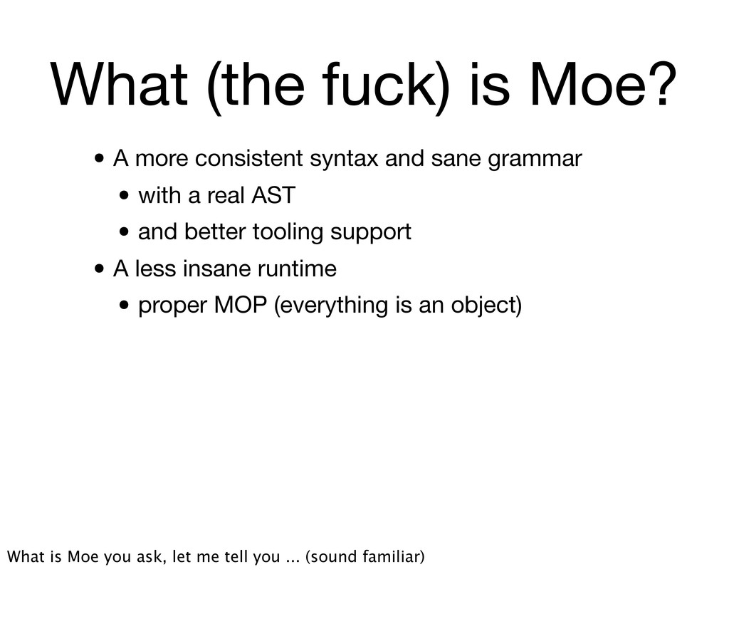 What (the fuck) is Moe? • A more consistent syn...