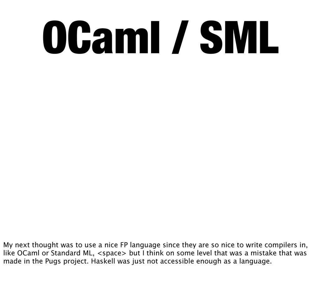 OCaml / SML My next thought was to use a nice F...