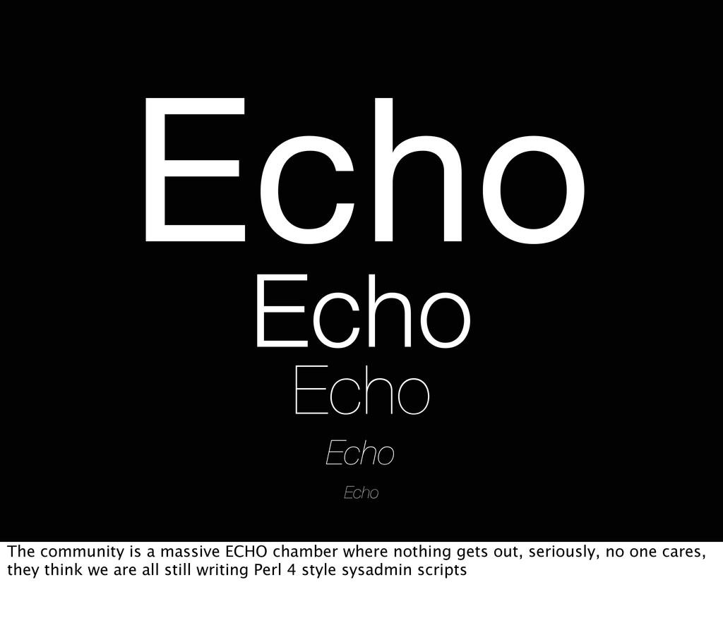 Echo Echo Echo Echo Echo The community is a mas...