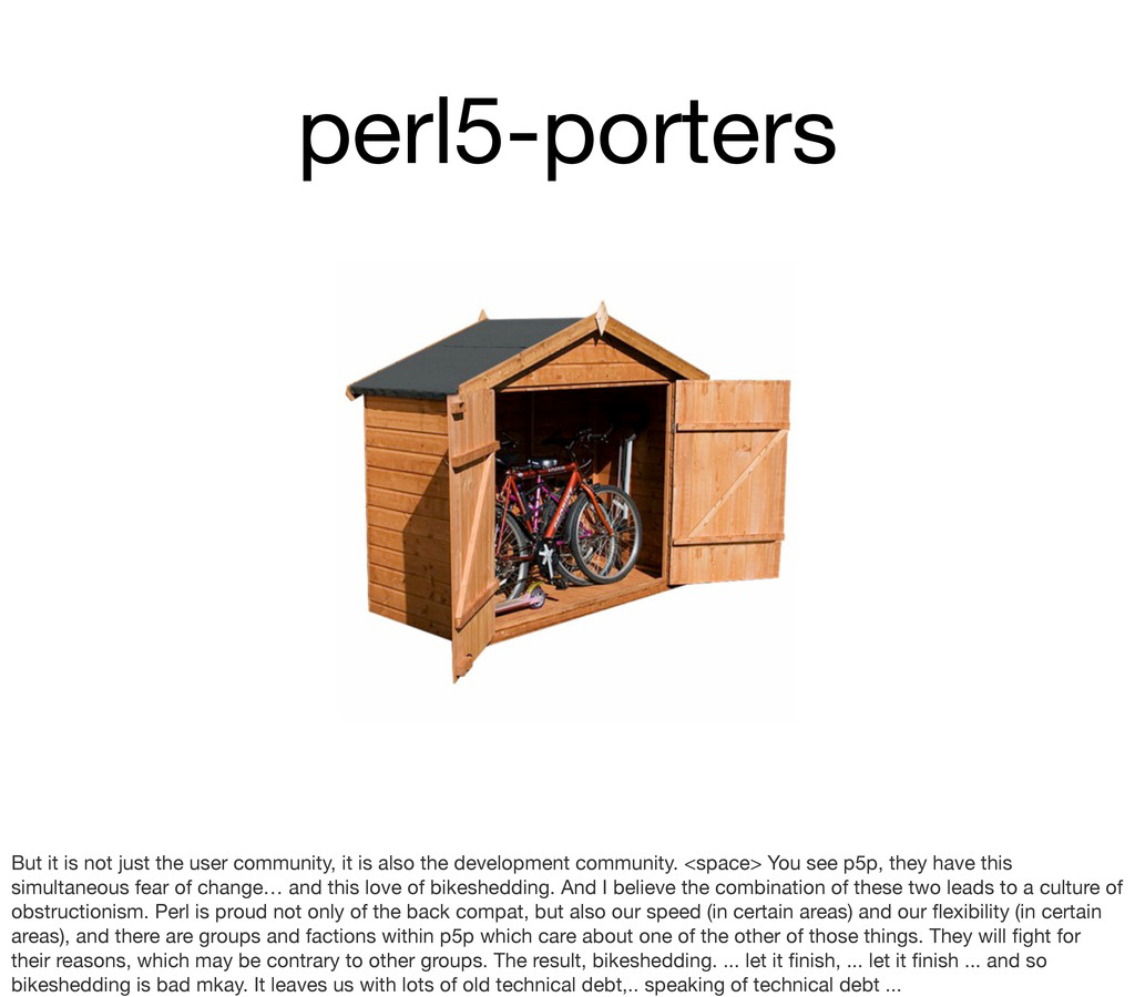 perl5-porters But it is not just the user commu...