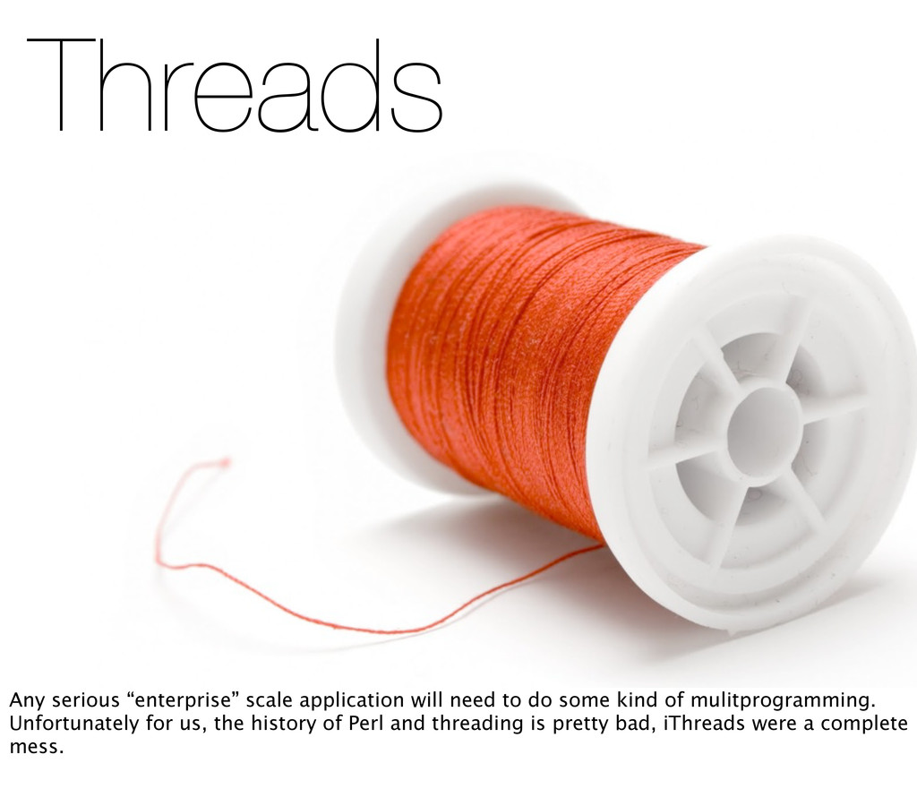 """Threads Any serious """"enterprise"""" scale applicat..."""