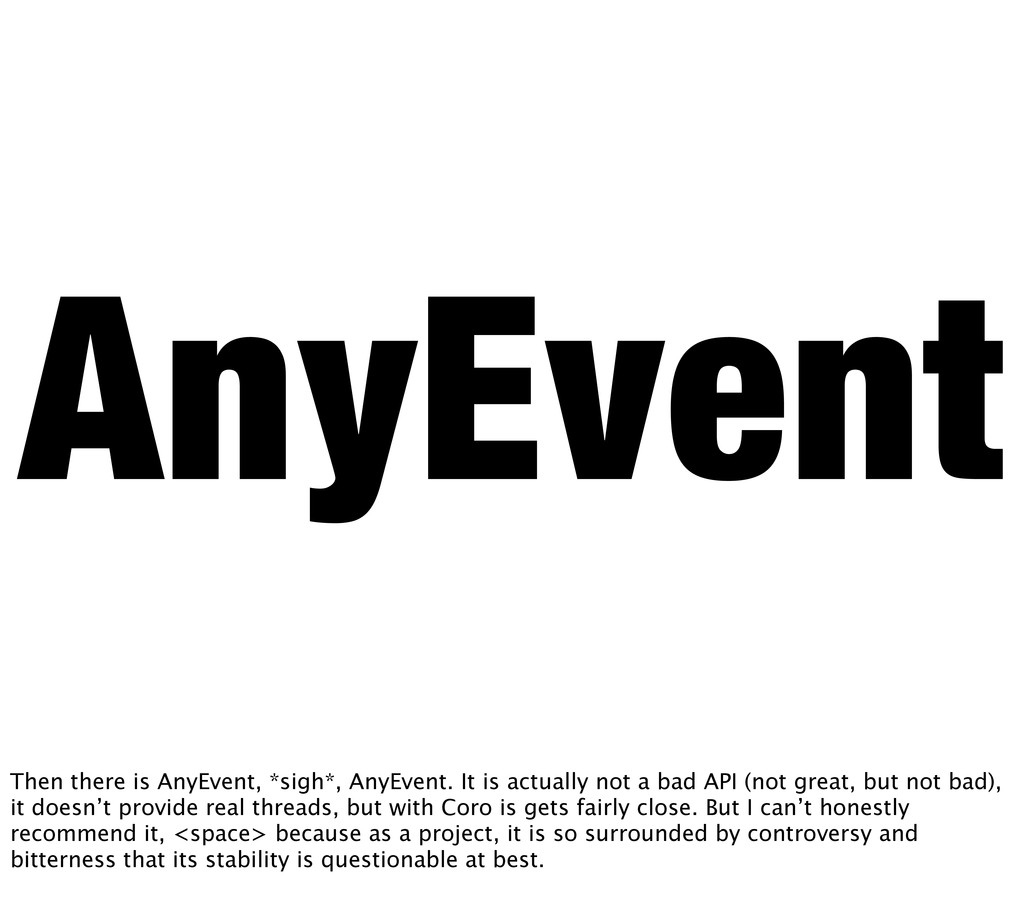 AnyEvent Then there is AnyEvent, *sigh*, AnyEve...