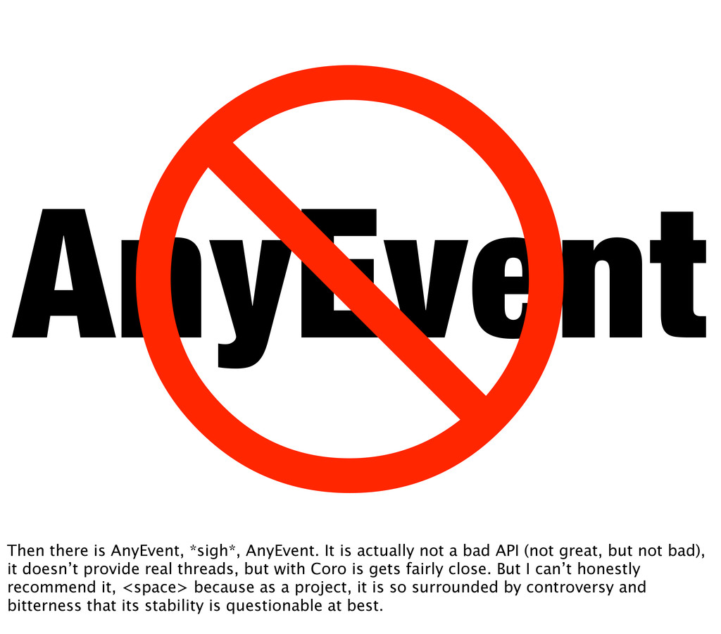 AnyEvent  Then there is AnyEvent, *sigh*, AnyE...