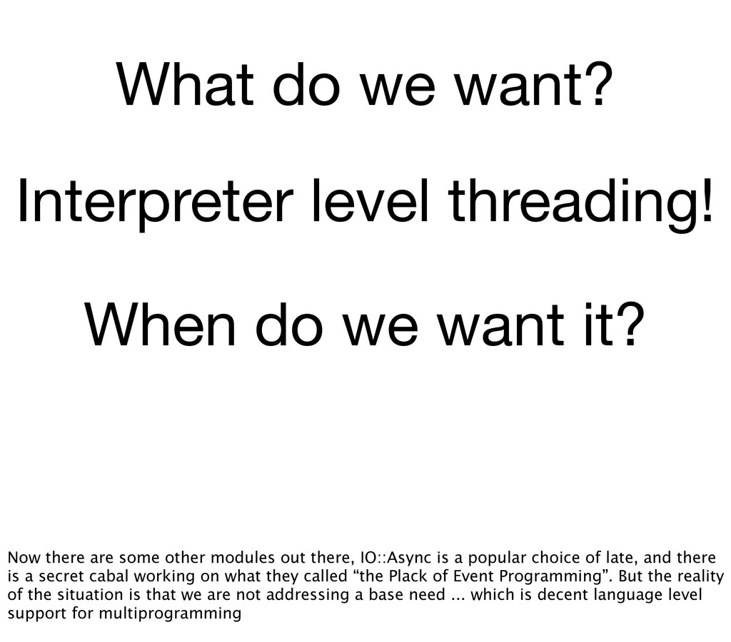 What do we want? Interpreter level threading! W...