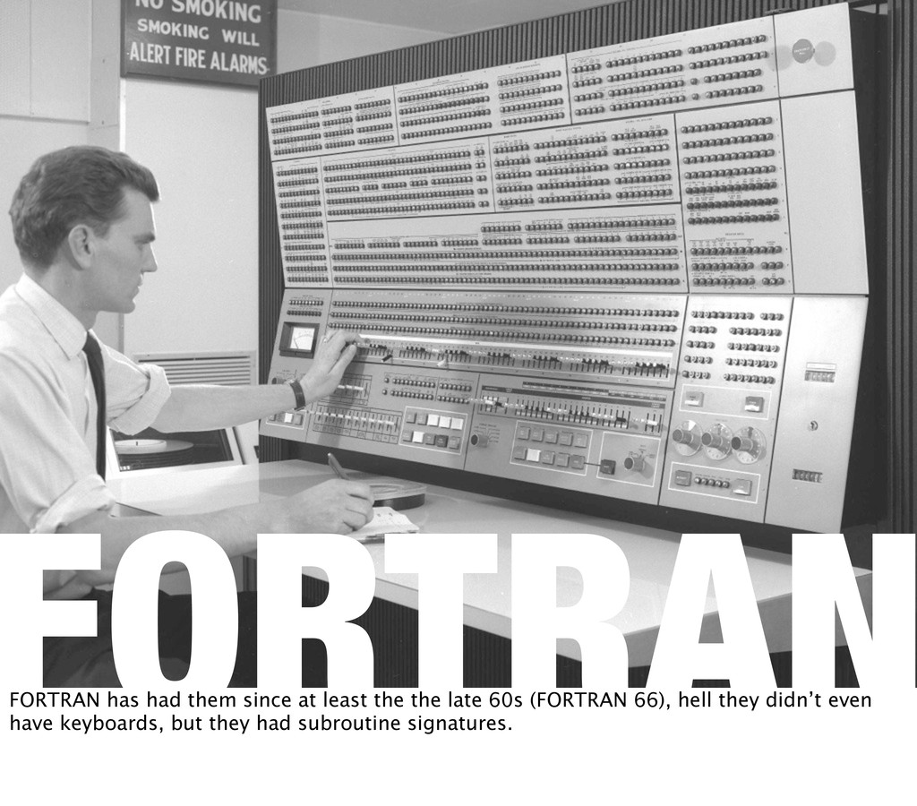 FORTRAN FORTRAN has had them since at least the...