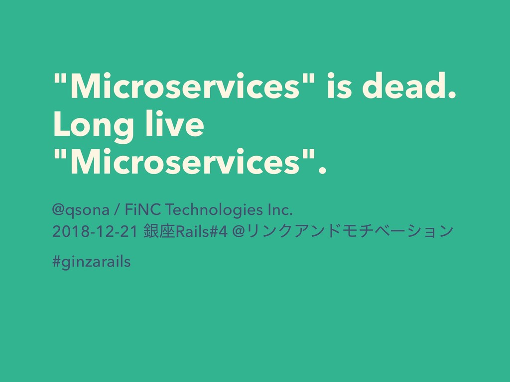 """Microservices"" is dead.