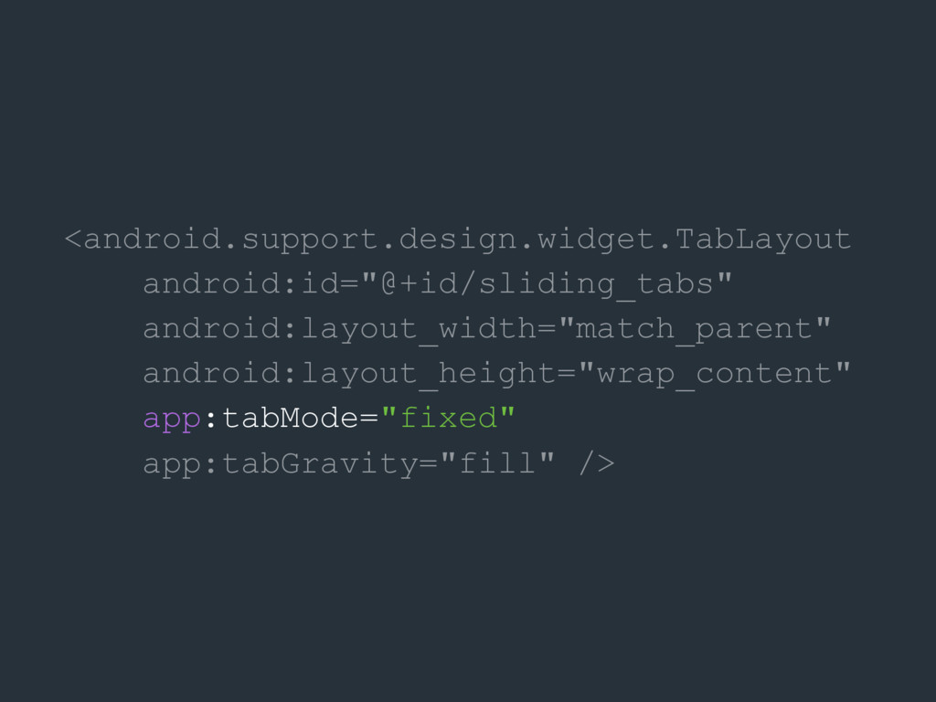 <android.support.design.widget.TabLayout androi...