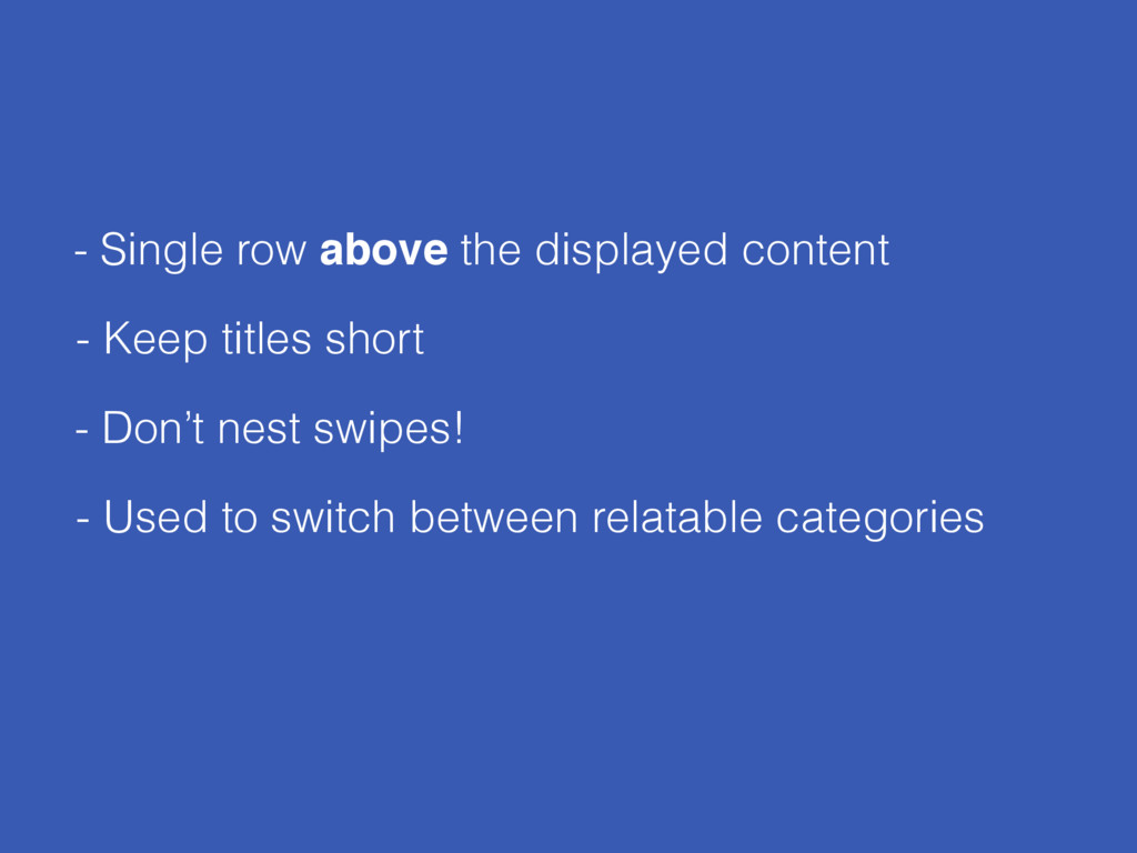- Single row above the displayed content - Don'...
