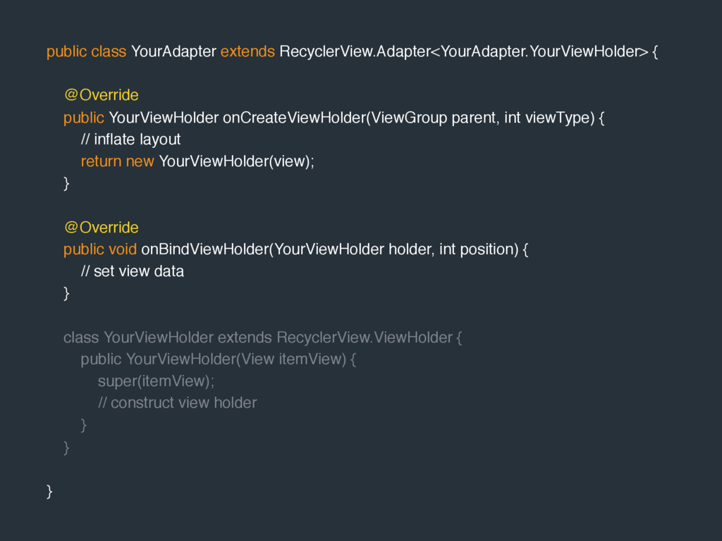 public class YourAdapter extends RecyclerView.A...