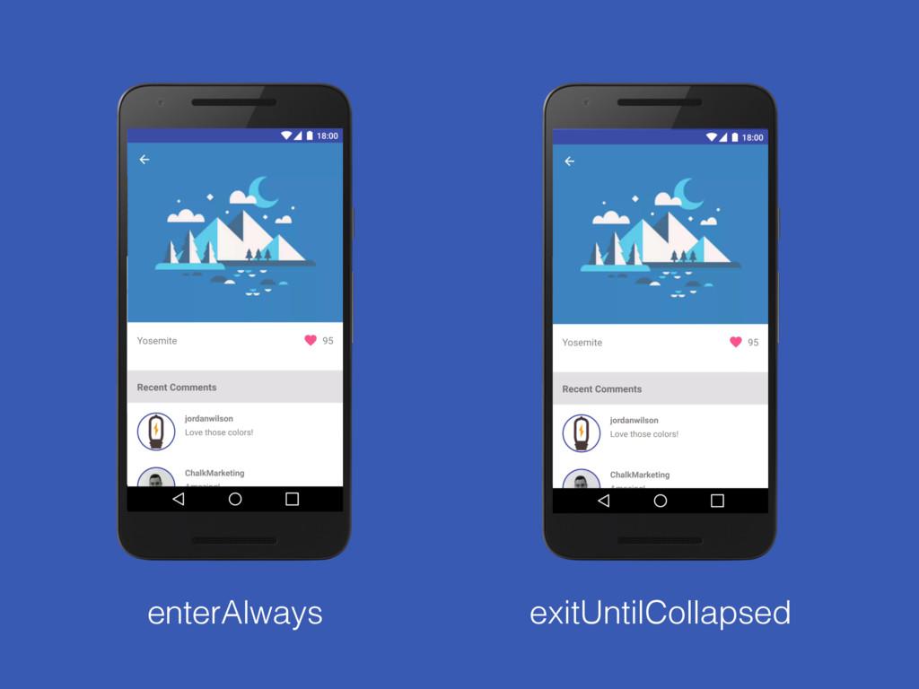 enterAlways exitUntilCollapsed