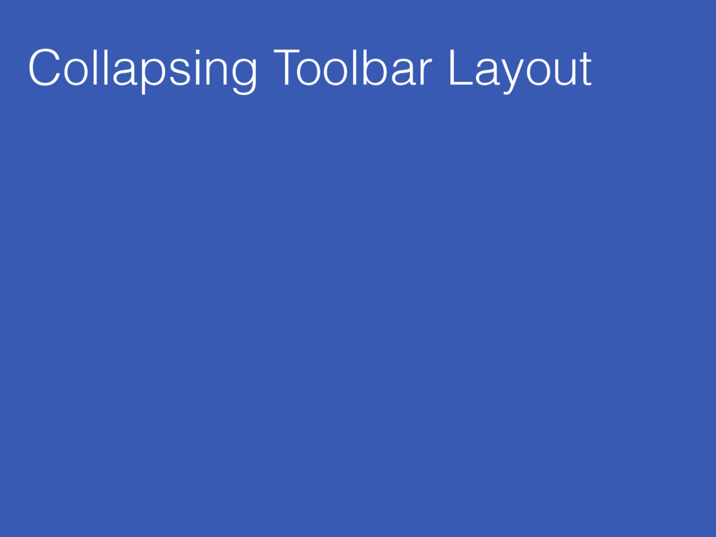 Collapsing Toolbar Layout
