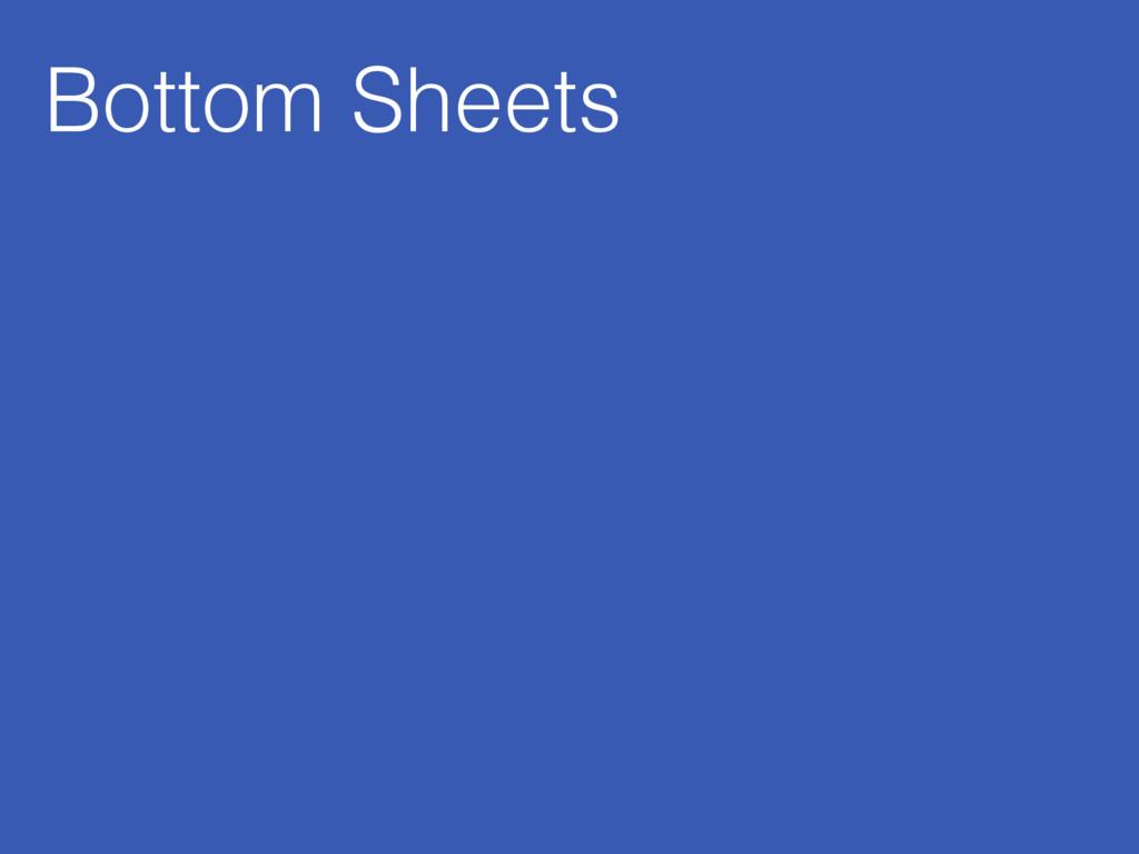 Bottom Sheets