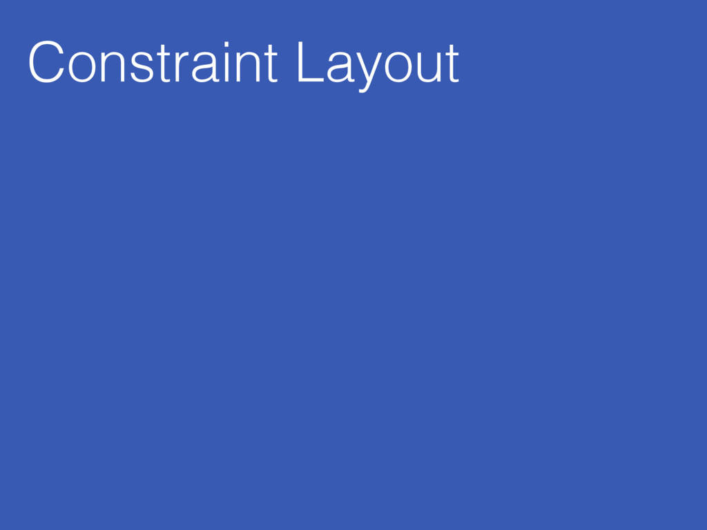 Constraint Layout