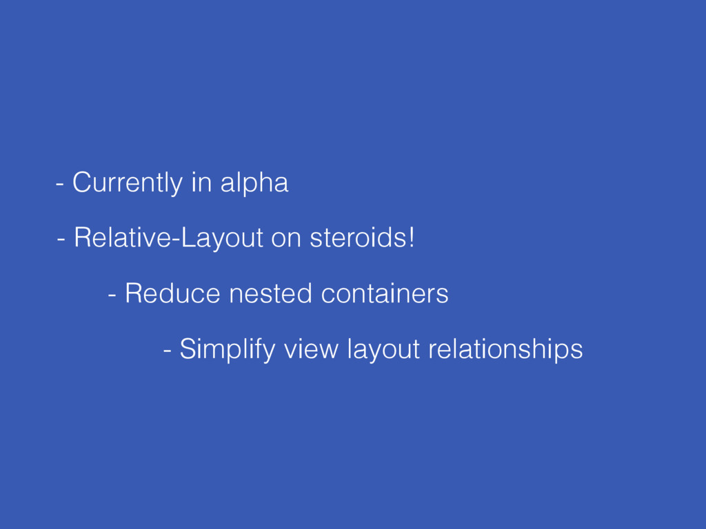 - Currently in alpha - Relative-Layout on stero...