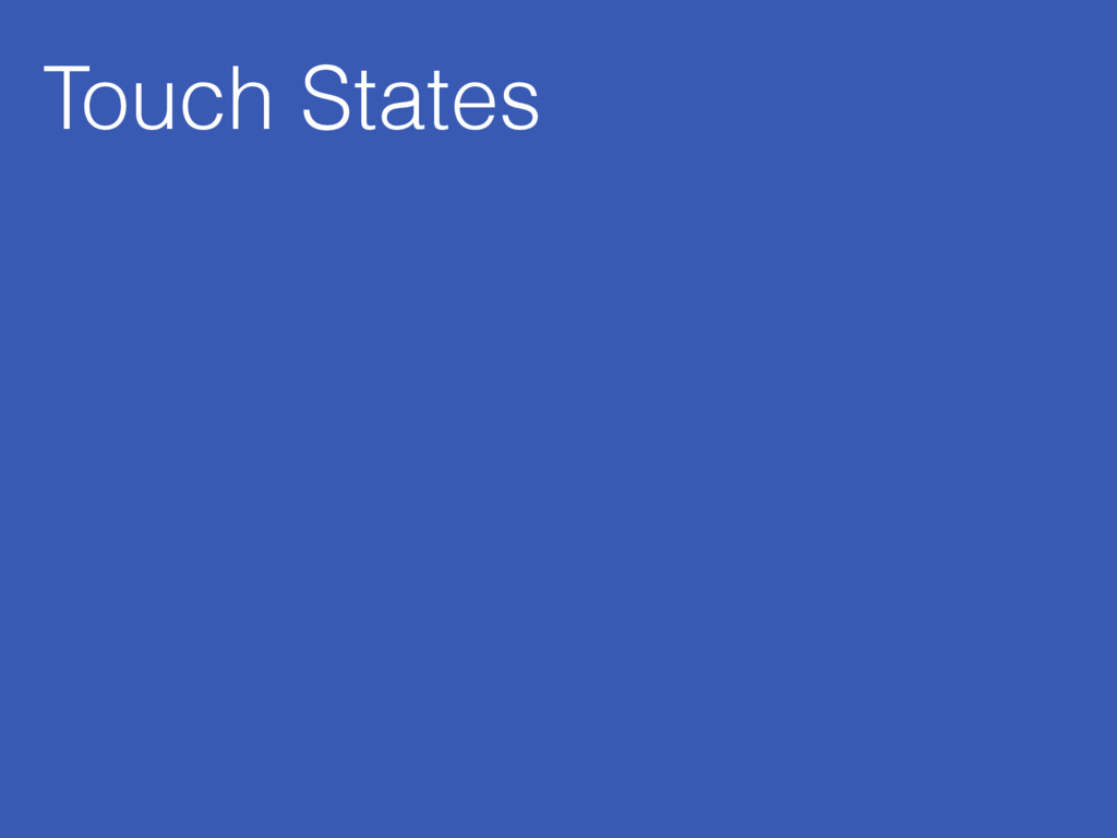 Touch States