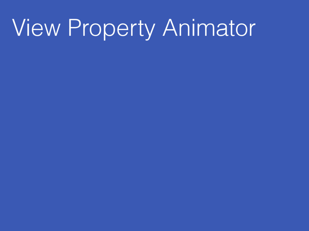 View Property Animator