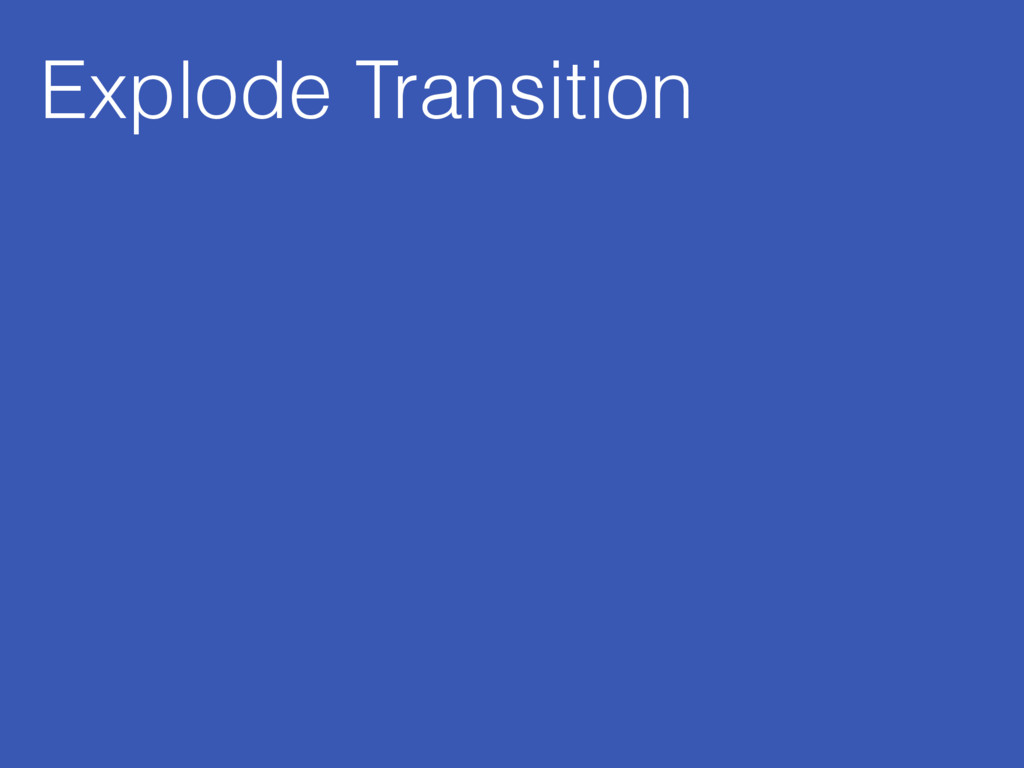 Explode Transition