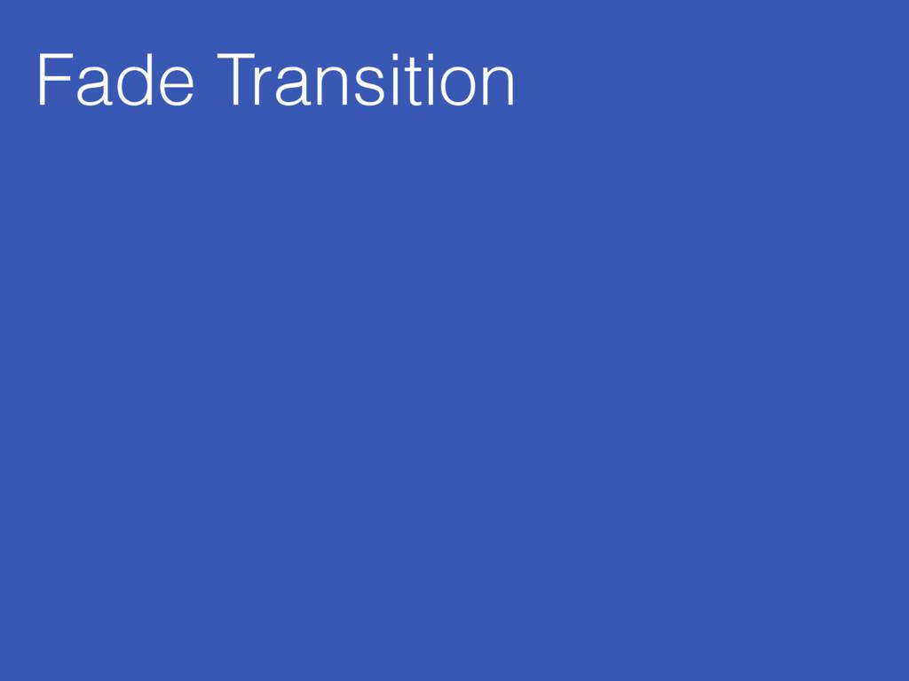 Fade Transition