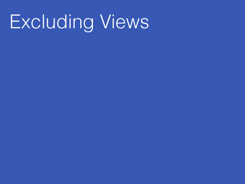 Excluding Views