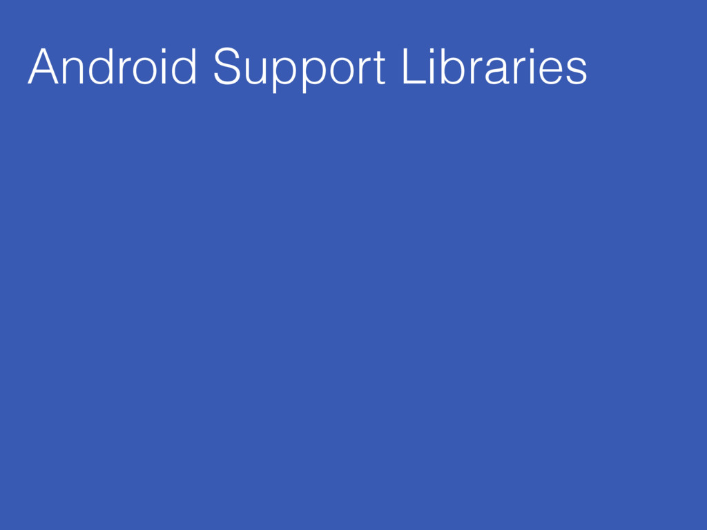 Android Support Libraries