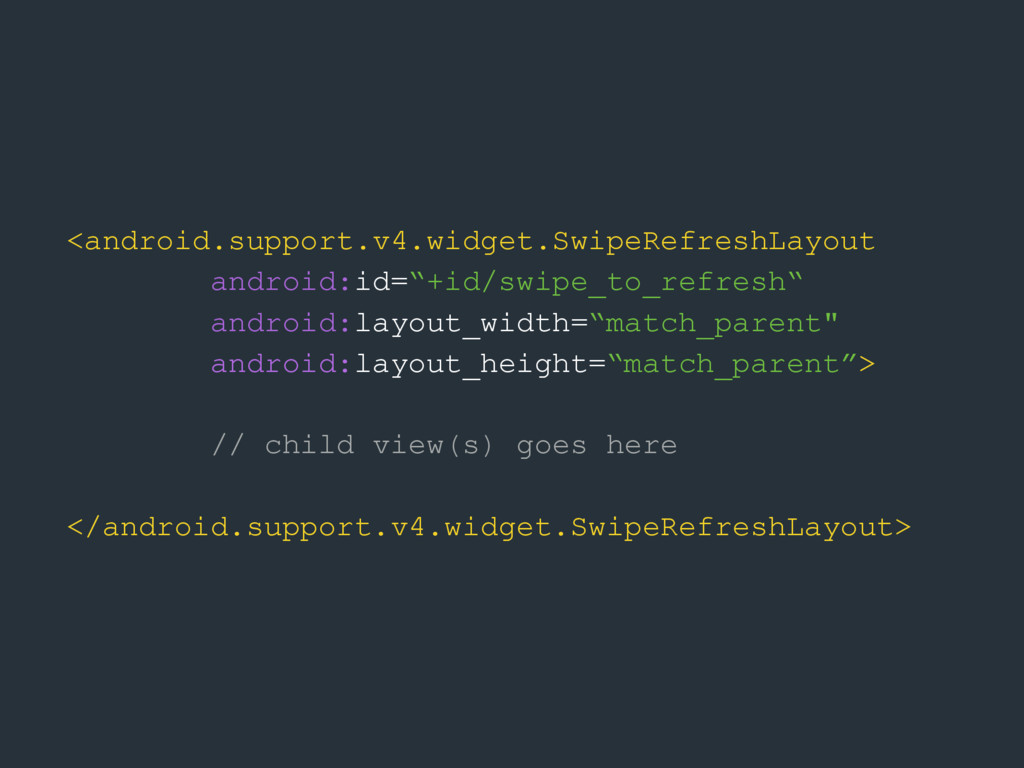 <android.support.v4.widget.SwipeRefreshLayout a...