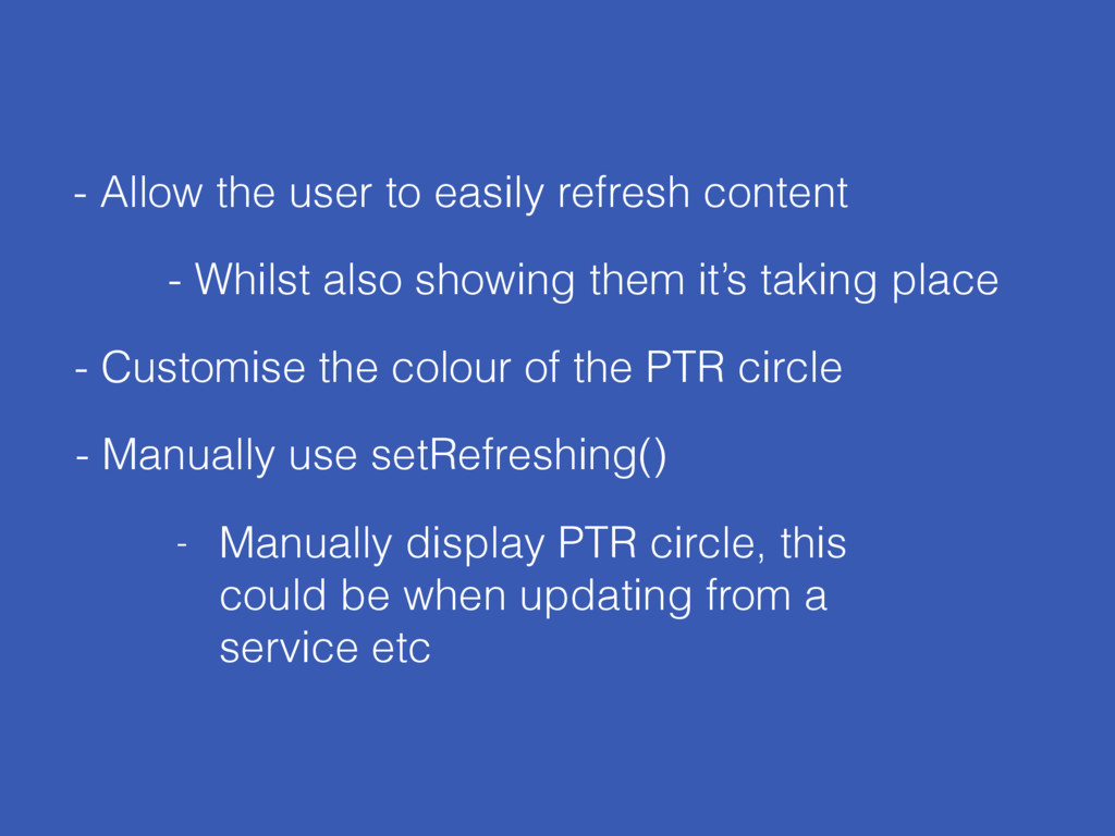 - Allow the user to easily refresh content - Cu...