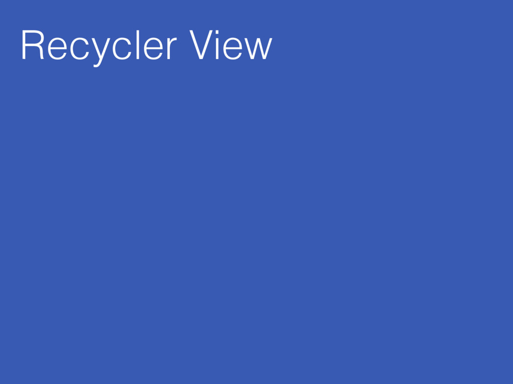 Recycler View