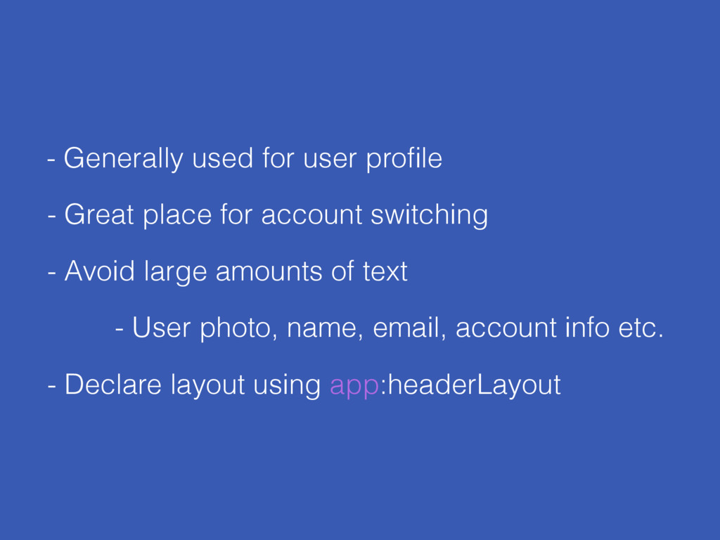 - Generally used for user profile - Avoid large ...