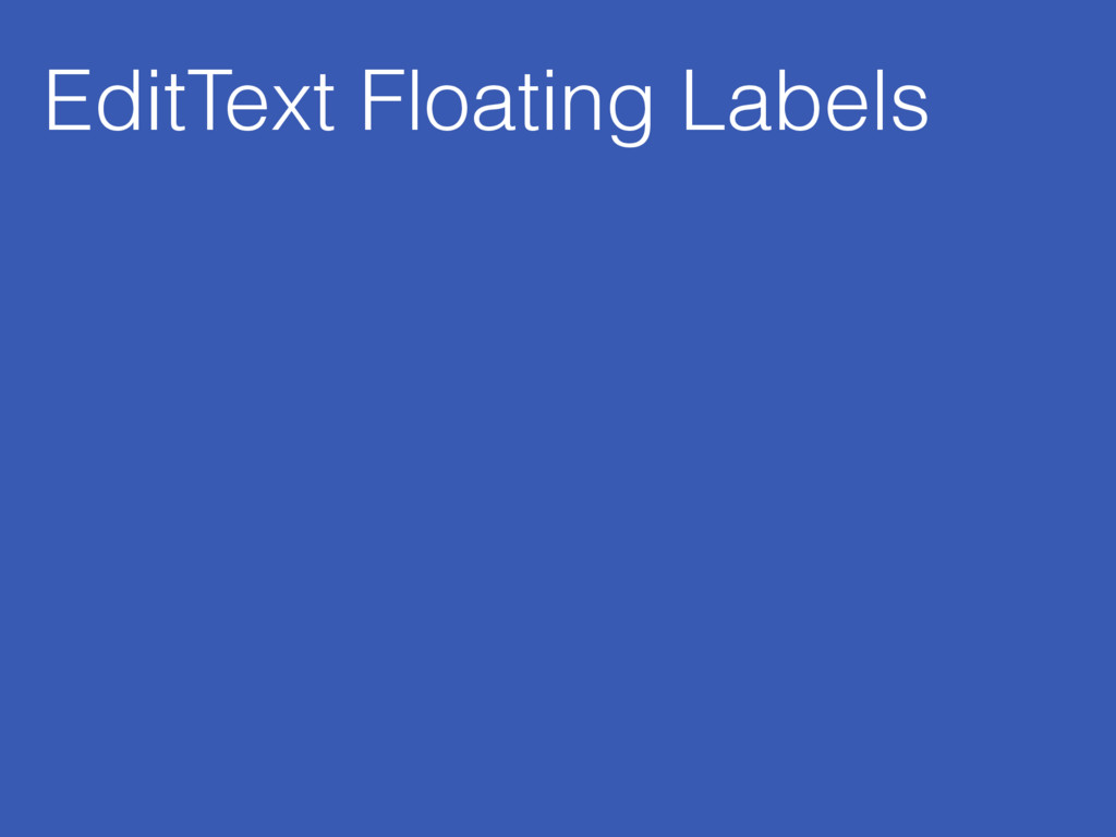 EditText Floating Labels