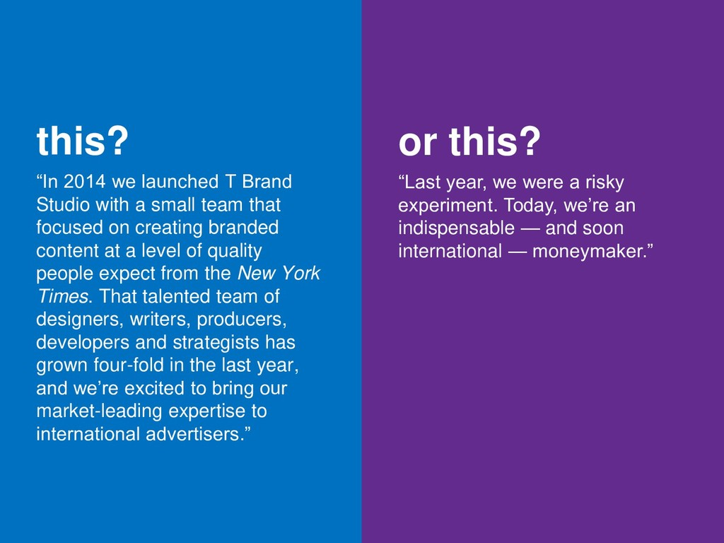 """this? """"In 2014 we launched T Brand Studio with ..."""