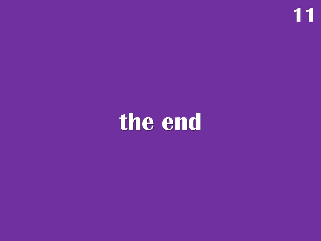 the end 11