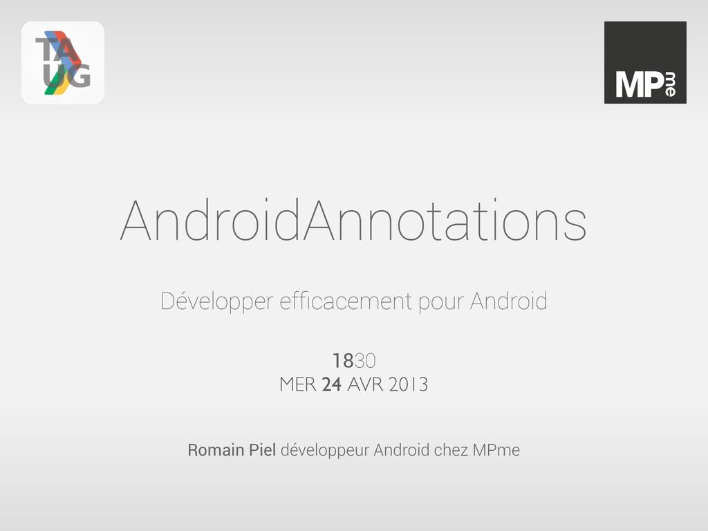 AndroidAnnotations Développer efficacement pour ...