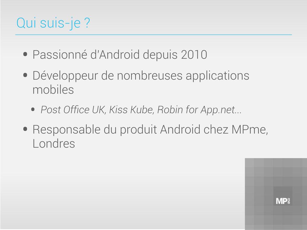 Qui suis-je ? • Passionné d'Android depuis 2010...