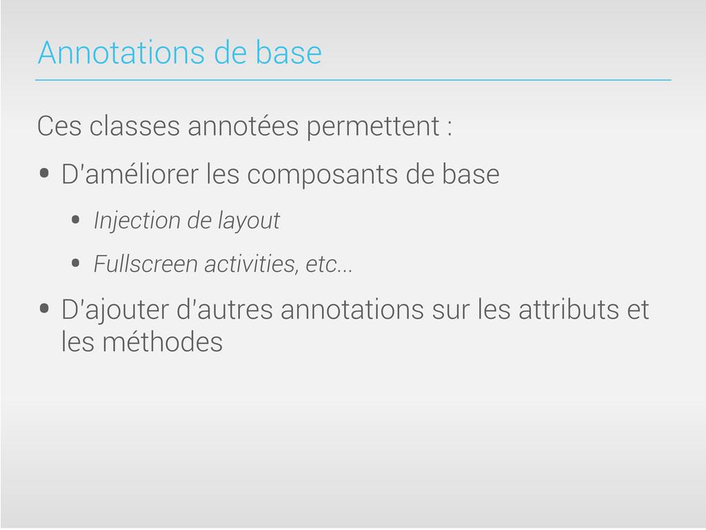 Annotations de base Ces classes annotées permet...