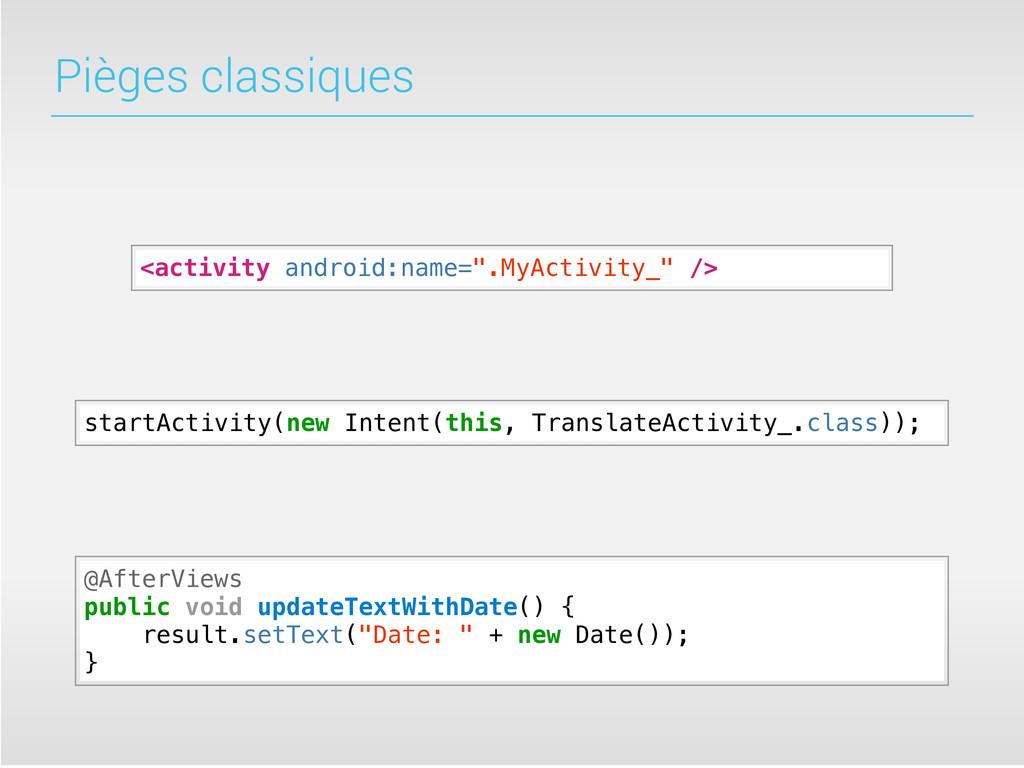 "Pièges classiques <activity android:name="".MyAc..."