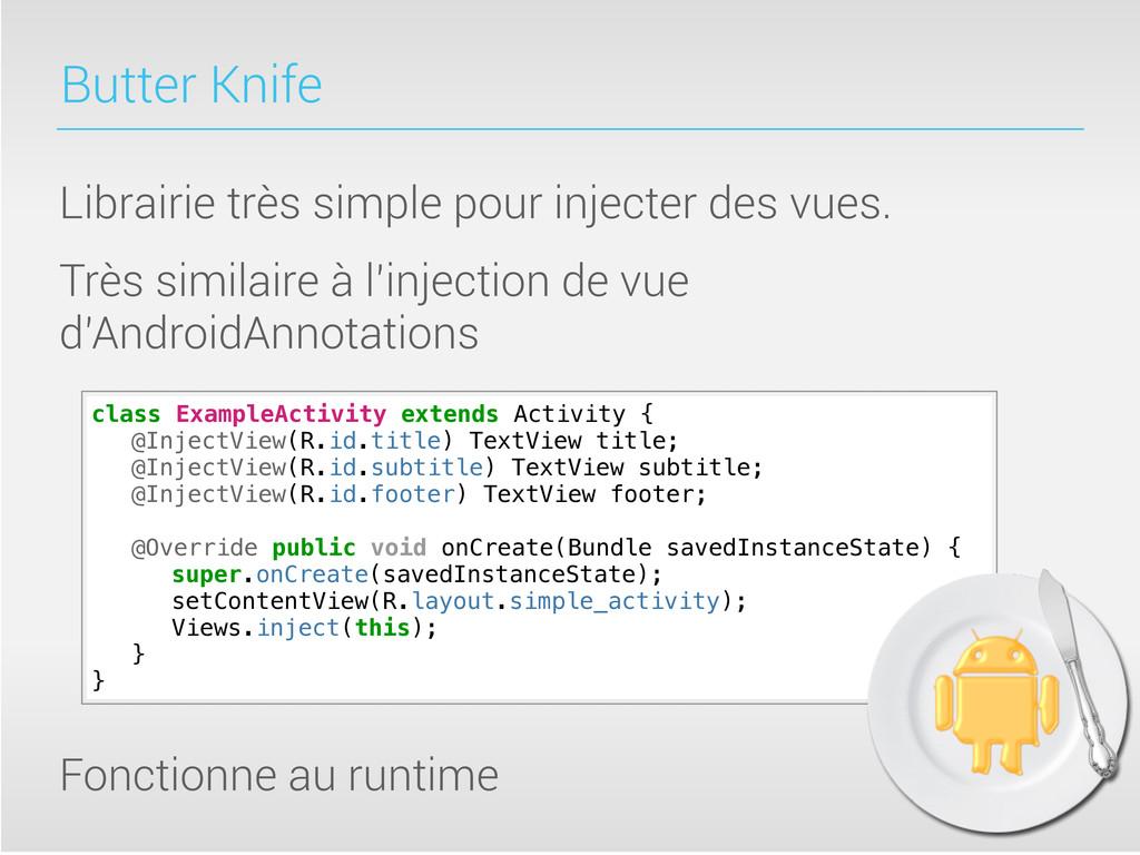 Butter Knife Librairie très simple pour injecte...