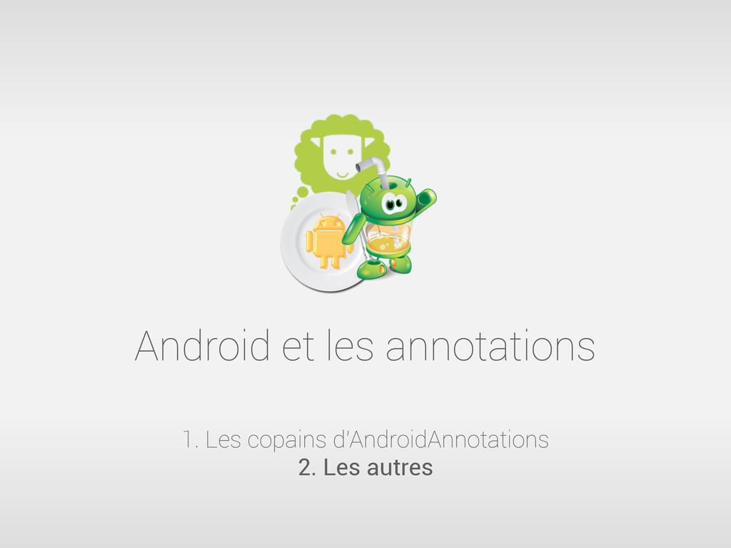 Android et les annotations 1. Les copains d'And...