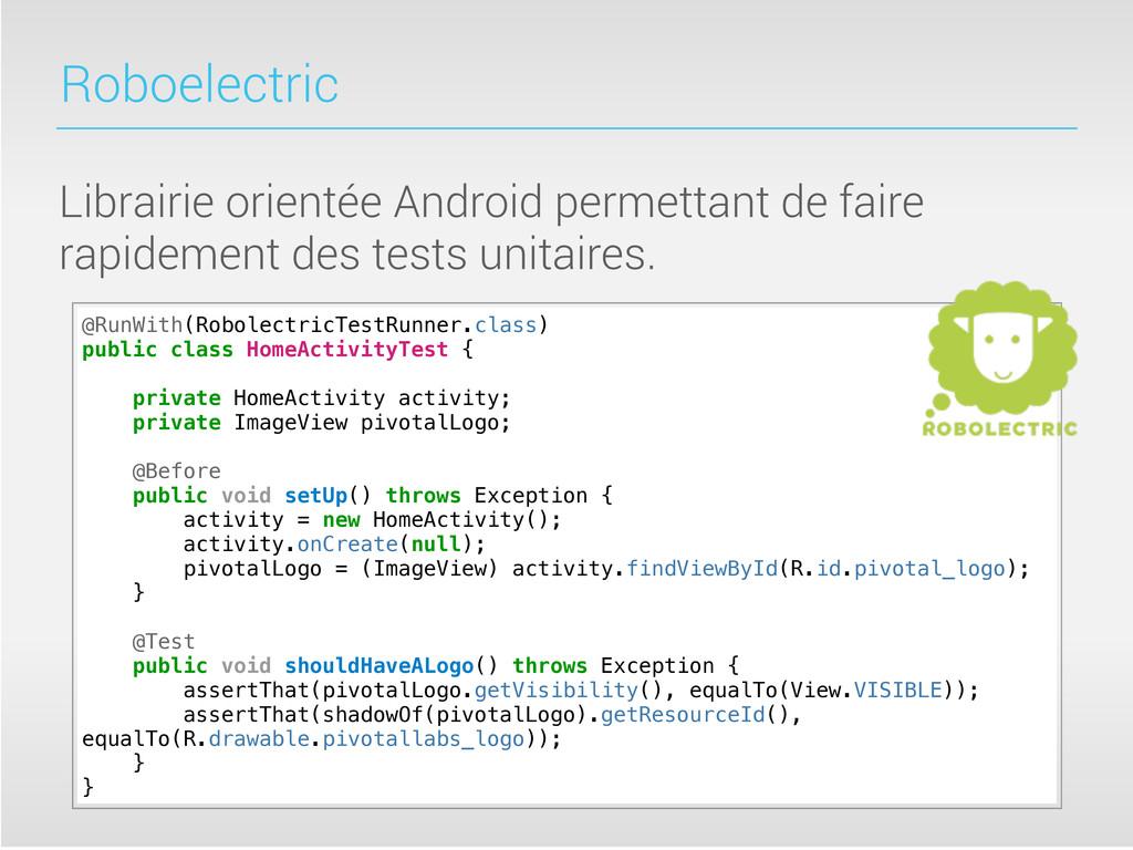 Roboelectric Librairie orientée Android permett...
