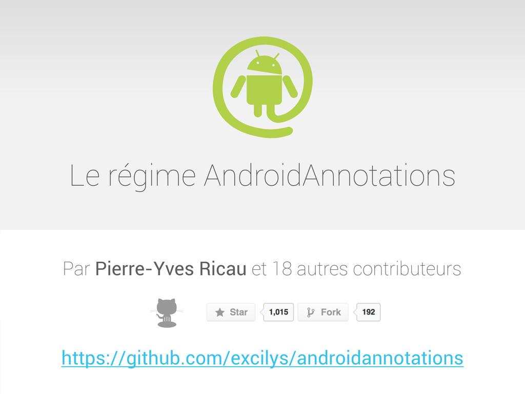 Le régime AndroidAnnotations Par Pierre-Yves Ri...