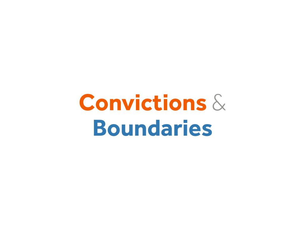 Convictions & Boundaries