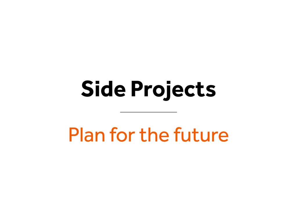 Side Projects Plan for the future