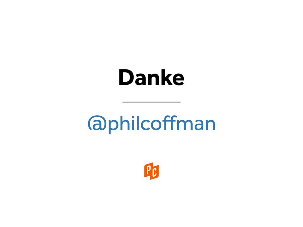 Danke @philcoffman