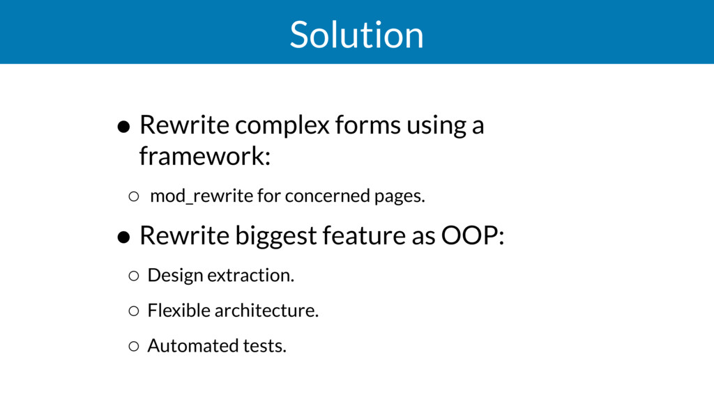 Solution • Rewrite complex forms using a framew...