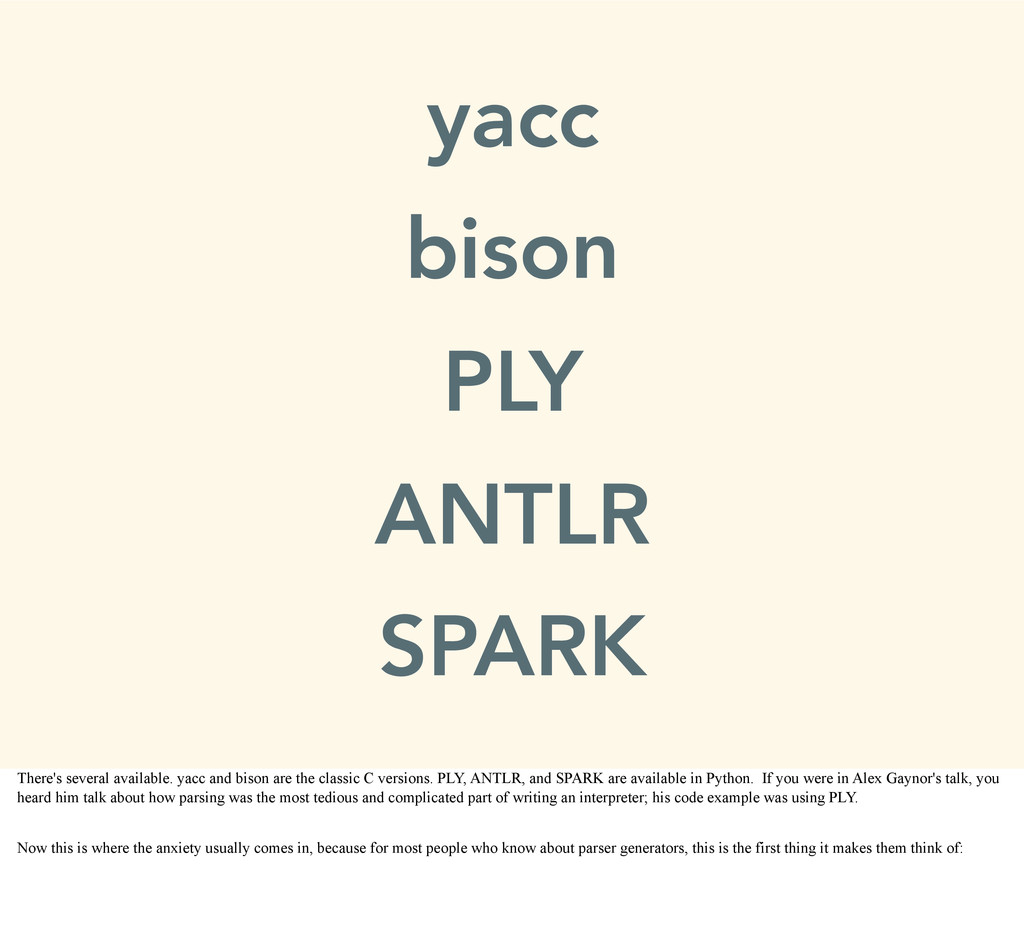 yacc bison PLY ANTLR SPARK There's several avai...