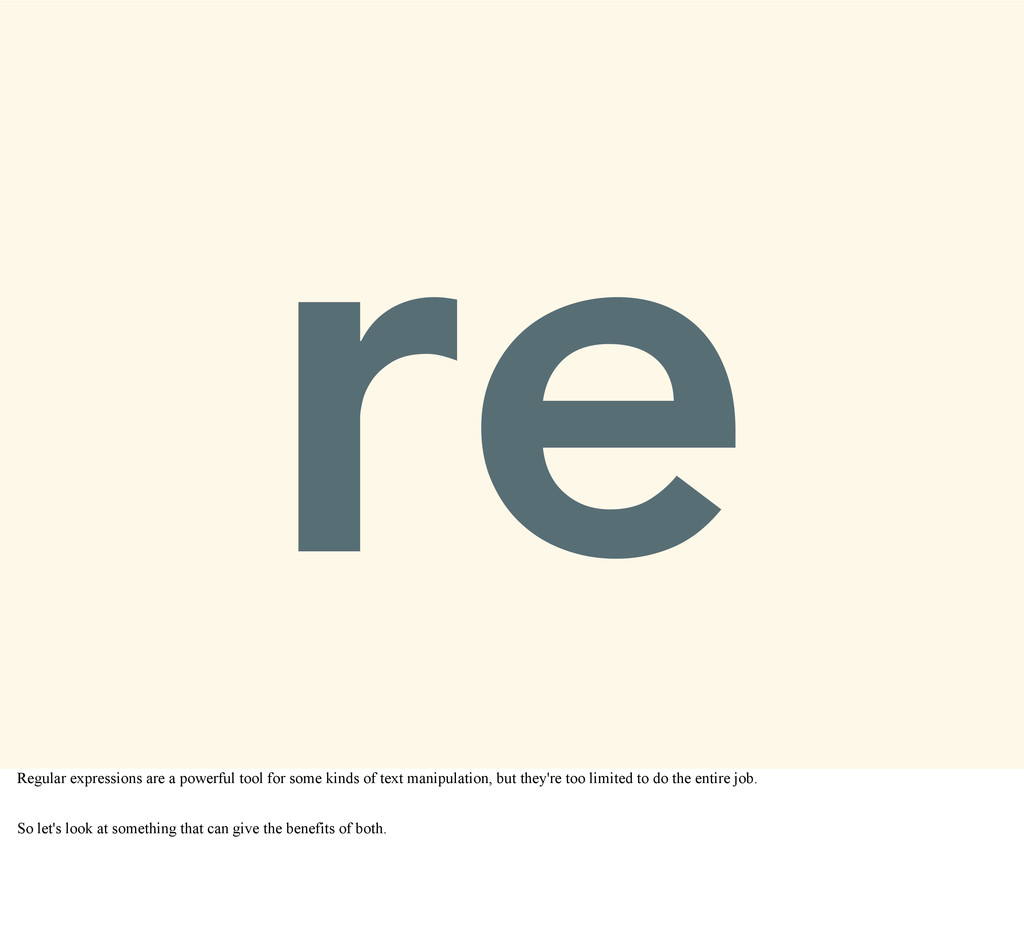 re Regular expressions are a powerful tool for ...