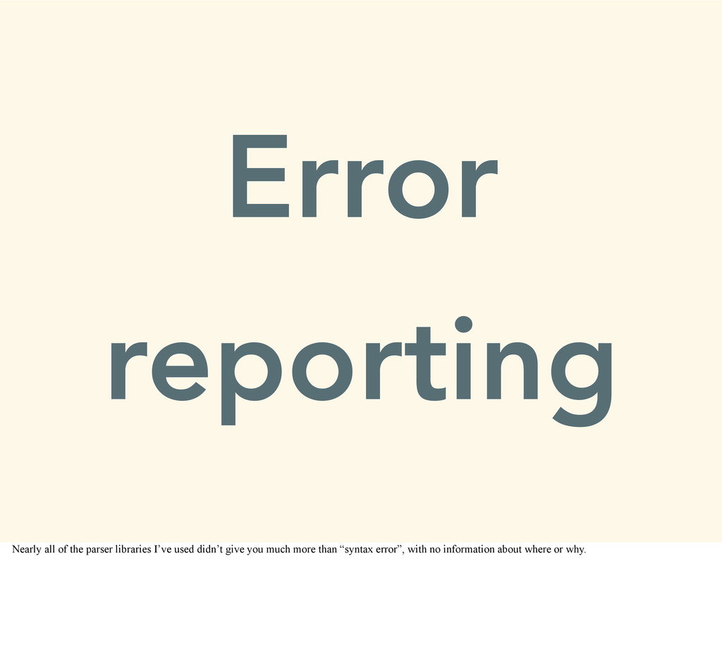Error reporting Nearly all of the parser librar...