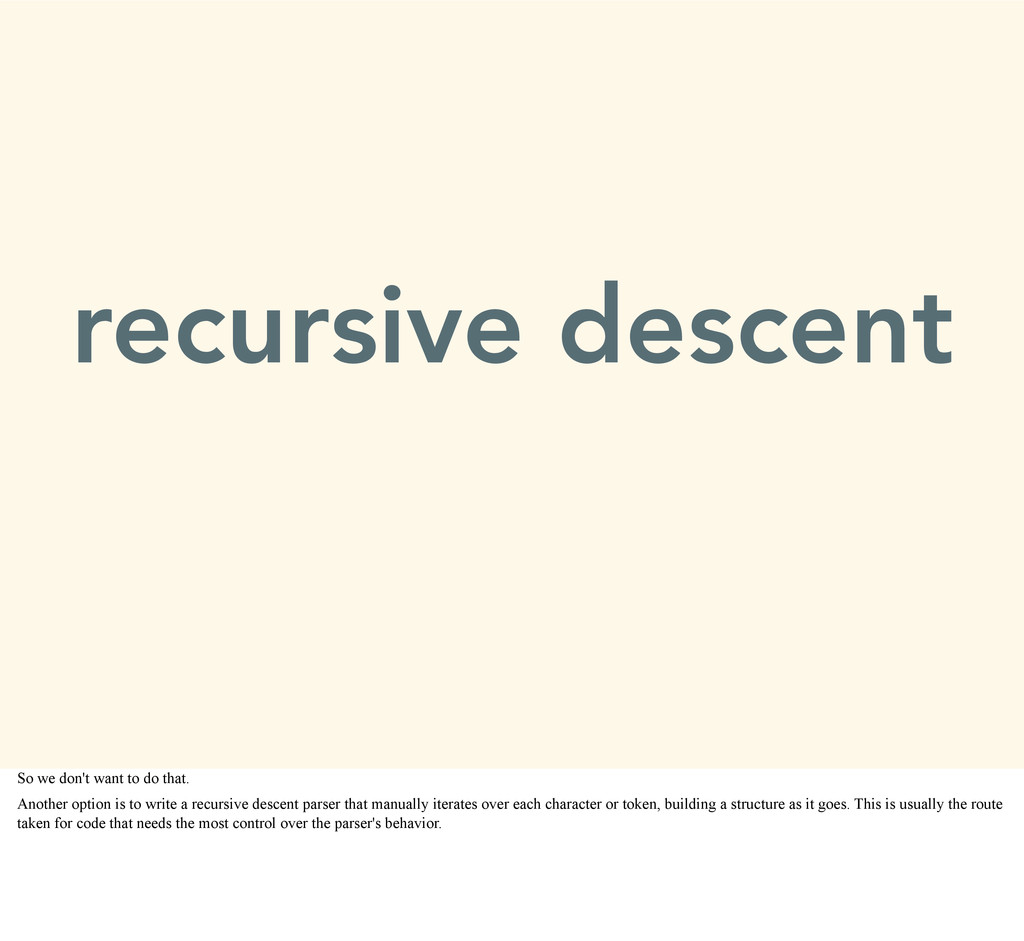 recursive descent So we don't want to do that. ...