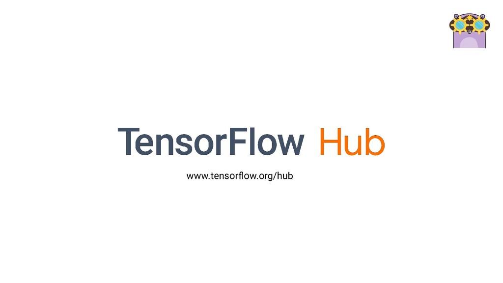 www.tensorflow.org/hub