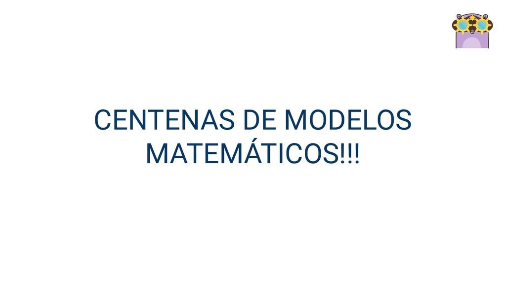 CENTENAS DE MODELOS MATEMÁTICOS!!!