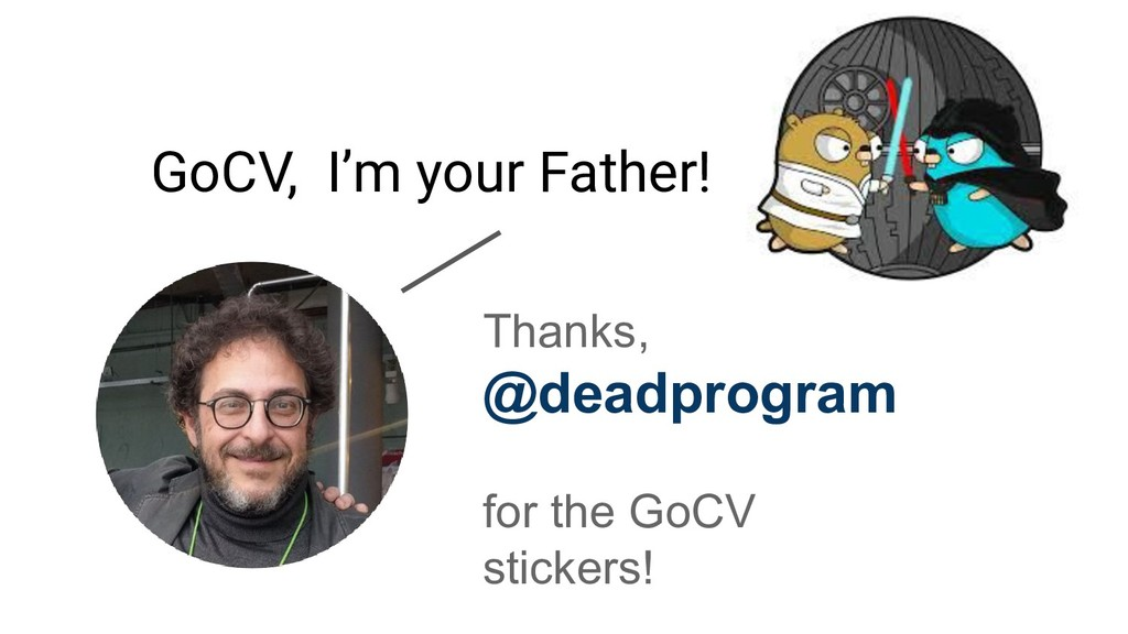 Thanks, @deadprogram for the GoCV stickers! GoC...